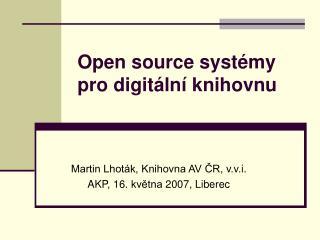 Open source systémy pro digitální knihovnu