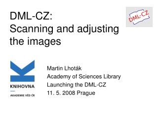 DML-CZ: Scanning and adjusting the images