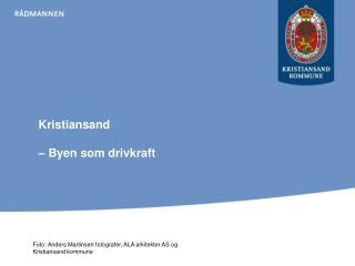 Kristiansand  – Byen som drivkraft