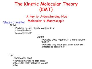 The Kinetic Molecular Theory (KMT) A Key to Understanding How  Molecular    Macroscopic