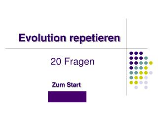 Evolution repetieren             20 Fragen