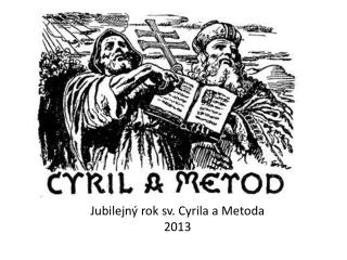 Jubilejný rok sv. Cyrila a Metoda 2013