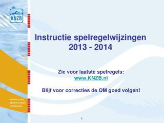 Instructie spelregelwijzingen 2013 - 2014