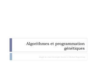 Algorithmes et programmation génétiques