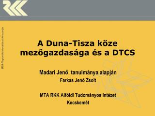 A Duna-Tisza köze mezőgazdasága és a DTCS