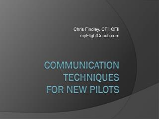 Communication Techniques for New Pilots