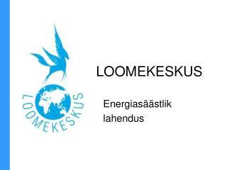 LOOMEKESKUS
