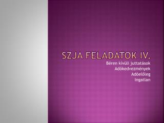 SZJA FELADATOK IV.