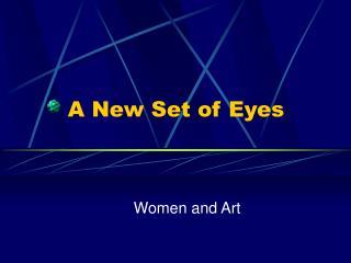 A New Set of Eyes