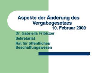 Aspekte der Änderung des Vergabegesetzes 10. Februar 2009