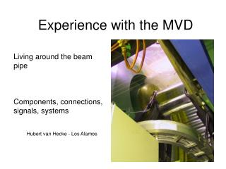 Experience with the MVD