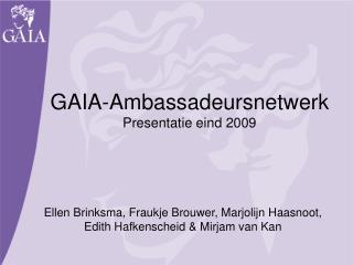 GAIA-Ambassadeursnetwerk Presentatie eind 2009