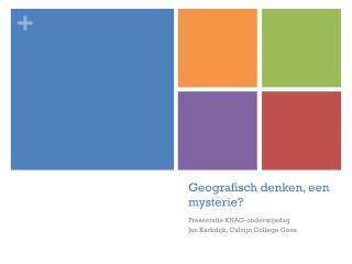 Geografisch denken, een mysterie?
