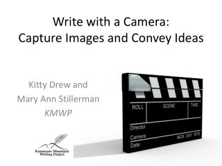 Write with a Camera:  Capture Images and Convey Ideas