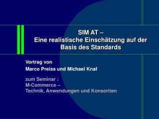 SIM AT – Eine realistische Einschätzung auf der Basis des Standards