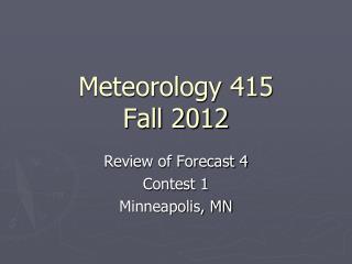 Meteorology 415 Fall 2012