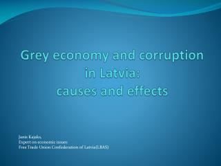 Grey economy and corruption in Latvia: causes and effects