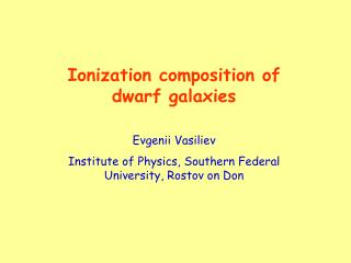 Ionization composition of dwarf galaxies
