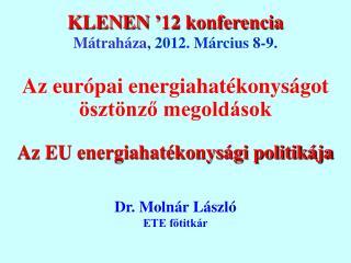 KLENEN '12 konferencia Mátraháza , 2012. Március 8-9.