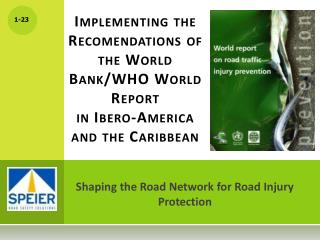 Shaping the Road Network for Road Injury Protection