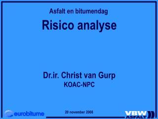 Risico analyse Dr.ir. Christ van Gurp KOAC-NPC