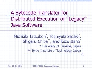 A Bytecode Translator for Distributed Execution of  � Legacy �  Java Software