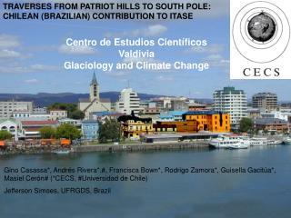 Centro de Estudios Científicos Valdivia Glaciology and Climate Change