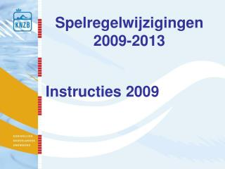 Spelregelwijzigingen 2009-2013