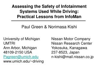 Assessing the Safety of Infotainment Systems Used While Driving: Practical Lessons from InfoManPaul Green  Norimasa Kish