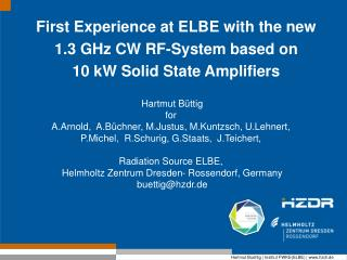 First Experience at ELBE with the new 1.3 GHz CW RF-System based on 10 kW Solid State Amplifiers