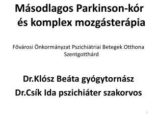 Másodlagos Parkinson-kór és komplex mozgásterápia