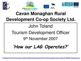 Cavan Monaghan Rural Development Co-op Society Ltd .