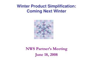 Winter Product Simplification: Coming Next Winter