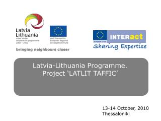 Latvia-Lithuania Programme. Project  LATLIT TAFFIC
