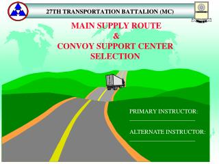 MAIN SUPPLY ROUTE    CONVOY SUPPORT CENTER  SELECTION