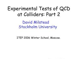 Experimental Tests of QCD at Colliders: Part 2