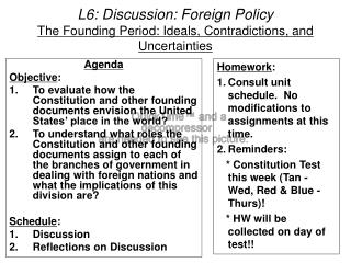 L6: Discussion: Foreign Policy The Founding Period: Ideals, Contradictions, and Uncertainties
