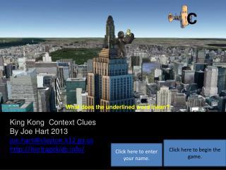 King Kong   Context Clues By Joe Hart 2013 joe.hart@clayton.k12.ga heritagekids/