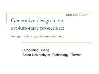 Generative design in an evolutionary procedure: An  approach of genetic programming