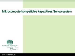 Mikrocomputerkompatibles kapazitives Sensorsystem