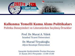 Kalkınma Temelli Kamu Alımı  Politikaları Politika Deneyimleri ve Literatürden Seçilmiş  Örnekler