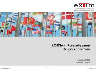 KOB İ'lerin Küreselleşmesi  Başarı Yöntemleri Haziran  2 01 3 Ahmet Yılmaz
