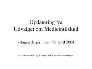 Opdatering fra  Udvalget om Medicintilskud