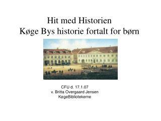 Hit med Historien Køge Bys historie fortalt for børn