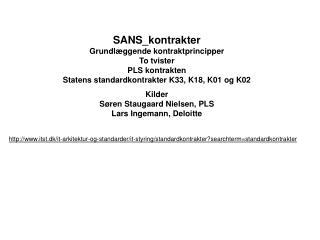 SANS_kontrakter Grundl�ggende kontraktprincipper To tvister PLS kontrakten