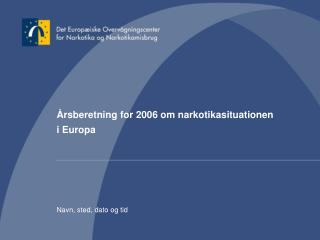 Årsberetning for 2006 om narkotikasituationen  i Europa