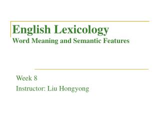 English Lexicology Word Meaning and Semantic Features