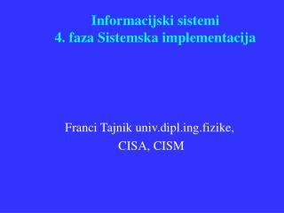 Informacijski sistemi 4. faza Sistemska implementacija