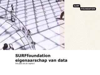 SURFfoundation  eigenaarschap van data