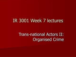 IR 3001 Week 7 lectures